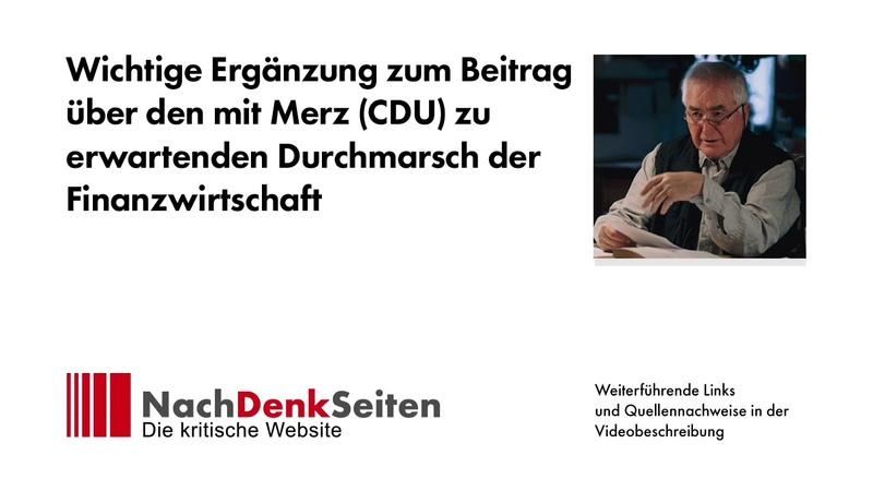 Ergänzung zum Beitrag über den mit Merz (CDU) zu erwartenden Durchmarsch der Finanzwirtschaft