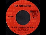 Ten Years After - I'd Love To Change The World, 1971 Columbia Records.