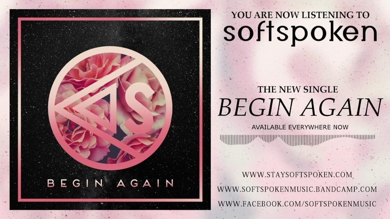 Softspoken - Begin Again