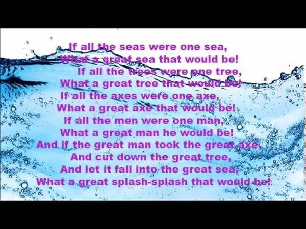 NURSERY RHYME If all the seas were one sea