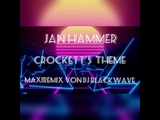 Jan Hammer--Crockett's Theme--(Maxiremix von Dj Blackwave)