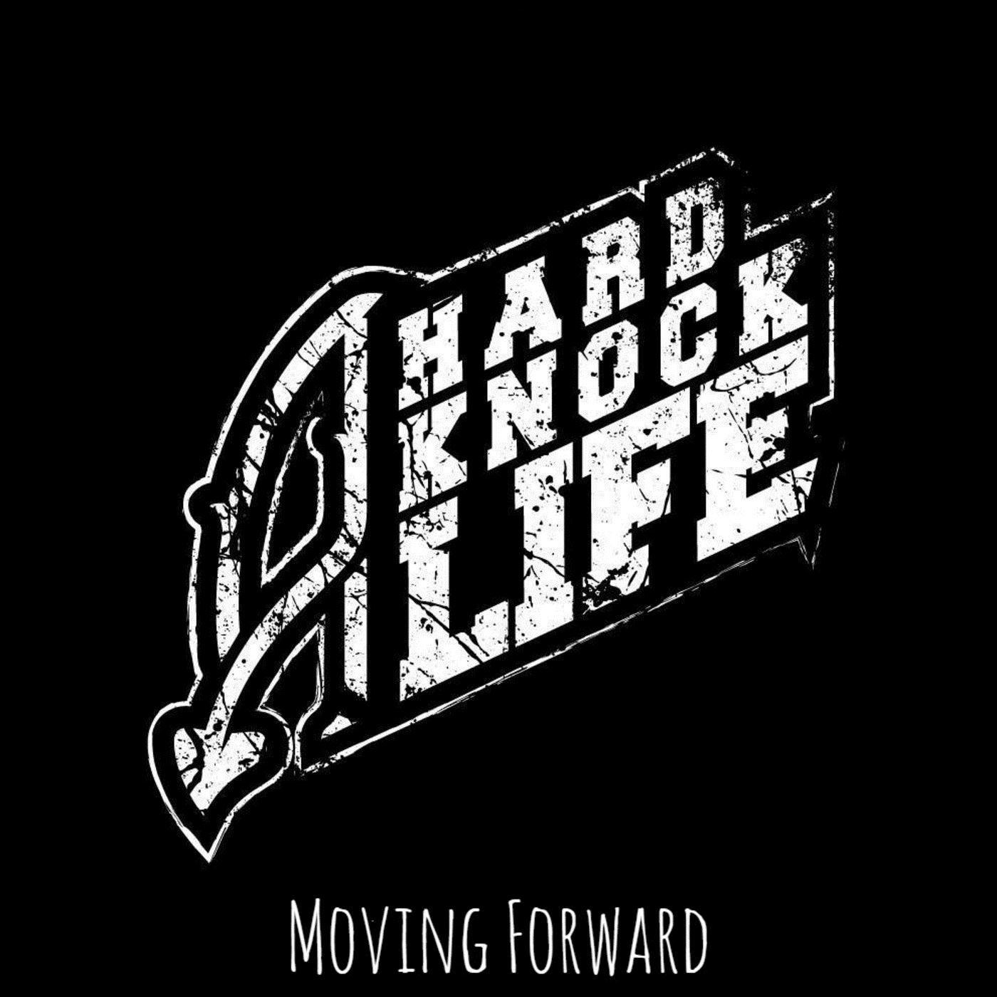 A Hard Knock Life - Moving Forward [EP] (2018)
