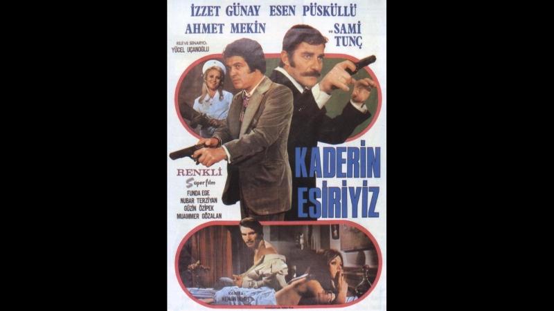 Kaderin Esiriyiz - İzzet Günay Esen Püsküllü (1972 - 69 Dk)