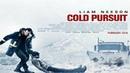 Снегоуборщик / Cold Pursuit (2019) - боевик, триллер, драма