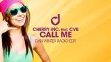 Cherry Inc. feat. CVB Call Me (Dan Winter Radio Edit)