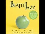 BeatleJazz - Strawberry Fields Forever
