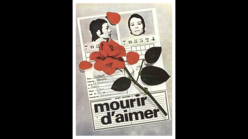 Умереть от любви _ Mourir d'aimer... (1970) Франция, Италия