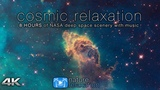 COSMIC RELAXATION 8 HOURS of 4K Deep Space NASA Footage + Chillout Music for Studying, Working, Etc