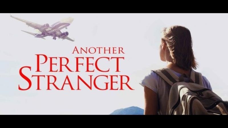 8889-2.Trailer_Другой идеальный незнакомец / Another Perfect Stranger (2007)