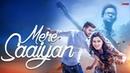 MERE SAIYAAN Official Song Shahid Mallya Kanika Mann Shourya Latest Love Songs 2018