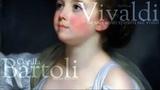 Vivaldi - Se mai senti spirarti sul volto - Cecilia Bartoli - mezzo-soprano
