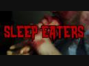 Спящие пожиратели Sleep Eaters 2017