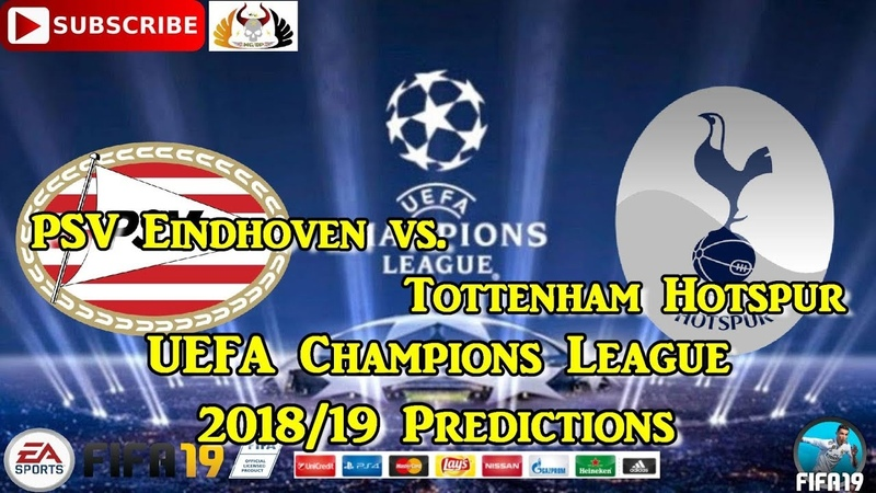 PSV Eindhoven vs. Tottenham Hotspur | UEFA Champions League 2018/19 | Predictions FIFA 19