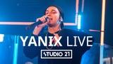 YANIX LIVE @ STUDIO 21