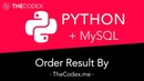 Python and MySQL - Ordering our Queries and Results