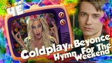 Ой, какой же я бухой! ColdplayBeyonce - Hymn For The Weekend Перевод песни
