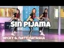 Sin Pijama - Becky G, Natti Natasha - Easy Fitness Dance Video - Choreography