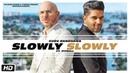 SLOWLY SLOWLY Guru Randhawa ft Pitbull Bhushan Kumar DJ Shadow Blackout Vee DJ MoneyWillz