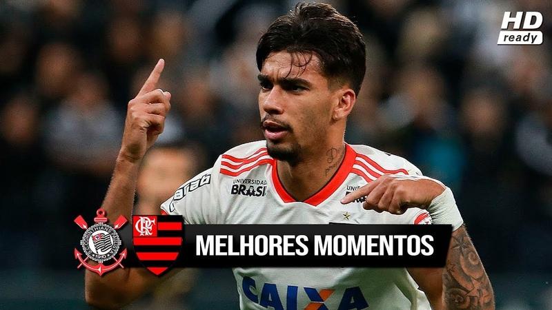 Corinthians 0 x 3 Flamengo - PAQUETÁ MITOU - Melhores Momentos (COMPLETO HD) Brasileirão 05102018