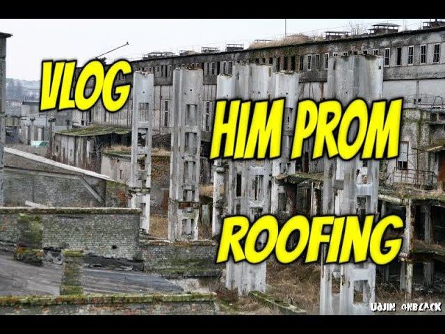 VLOG: HIM PROM^ROOFING