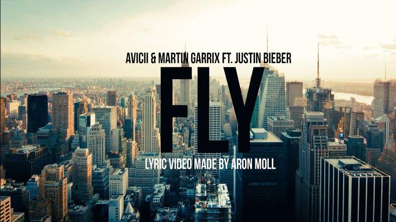 Avicii Martin Garrix ft. Justin Bieber - I Can Fly (LYRICS video)