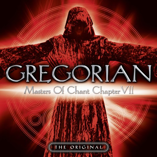Gregorian альбом Masters of Chant: Chapter VII