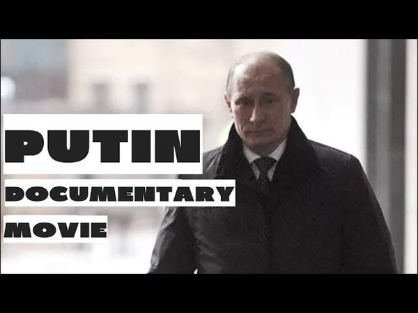 PUTIN The Extraordinary New Documentary With English Subtitles Is Finally on You Tube