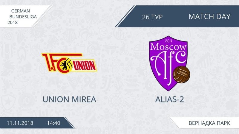 AFL18. Germany. Bundesliga. Day 26. Union MIREA - Alias-2