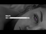MALFA - SO LONG (Премьера клипа 2018) Музыка: Максим Фадеев Слова: Ольга Серябкина