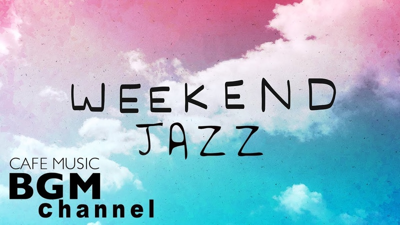 Weekend Jazz Mix - Relaxing Cafe Music - Jazz Hiphop Jazz Cafe Music - Have a nice weekend.