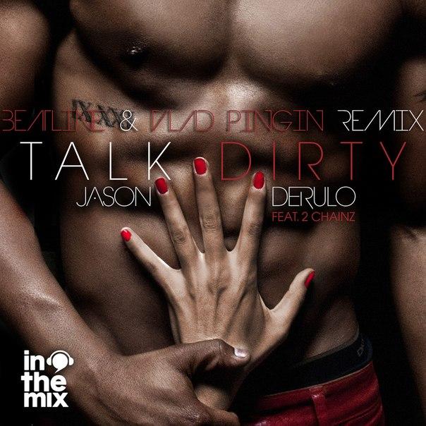 Jason Derulo feat. 2 Chainz – Talk Dirty (Beatline & Vlad Pingin Remix) [2014]