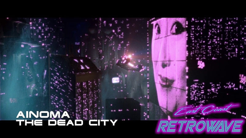 AINOMA - The Dead City | East Coast Retrowave | Synthwave | May 2019
