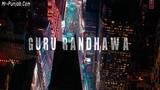 New Punjabi song Lahore - Guru Randhawa [DJMaza.Info].mp3