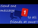How To Send Message To All Friends On Facebook At Once 2017