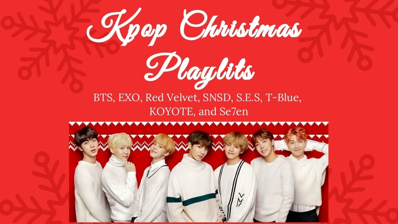 Kpop Christmas Playlist pt. 1 (BTS, EXO, TTS, etc....)
