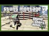 GTA 5: Stunt Montage V by Hazardous!