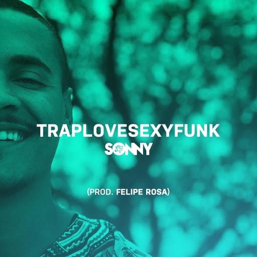 Sonny альбом Traplovesexyfunk