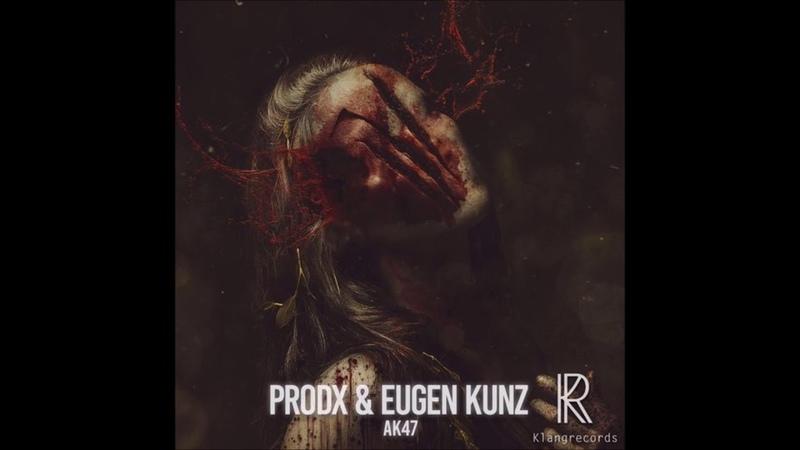 Prodx, Eugen Kunz AK47 Champas Remix