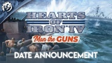Hearts of Iron IV Man the Guns - Release Date Announcement