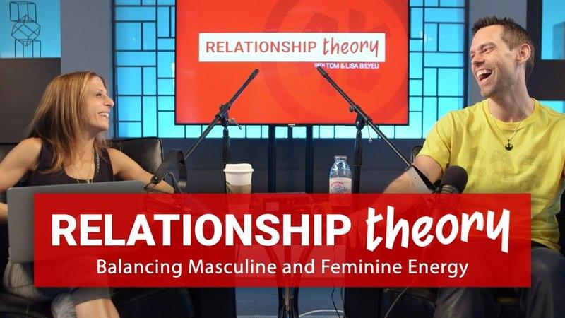 Relationship Theory: Balancing Masculine Feminine Energy