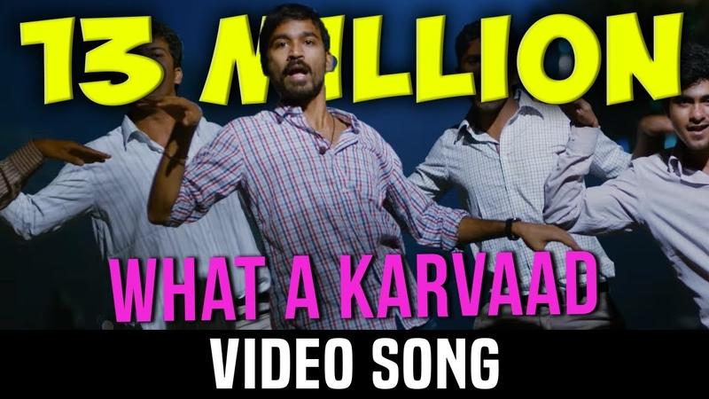Velai Illa Pattadhaari D25 VIP - What A Karvaad | Full Video Song