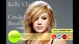 Kelly Clarkson - Catch My Breath (Remix Vladimir Kort)
