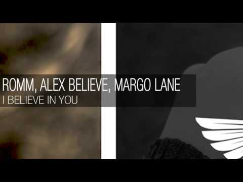ROMM, Alex BELIEVE, MarGo Lane - I Believe In You [Preview] *OUT 03.09.2018*