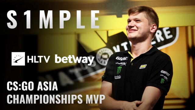 S1mple - HLTV MVP by Betway of CSGO Asia Championships 2018