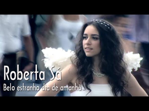 Roberta Sa Belo estranho dia de amanhã clip