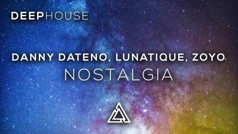 Danny Dateno, Lunatique, Zoyo - Nostalgia