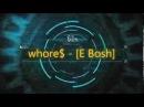 Whore$ E Bosh