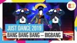 BANG BANG BANG - BIGBANG JUST DANCE 2019 OFFICIAL