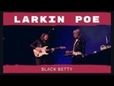 Black Betty - Larkin Poe Live from the Hope Help Home Benefit Concert