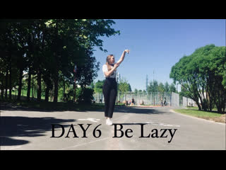 Choreography by Ksenia Kuvshinova DAY6 - Be Lazy